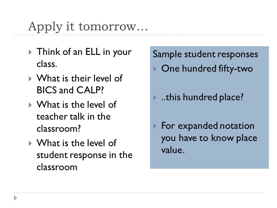 Apply it tomorrow… Think of an ELL in your class.