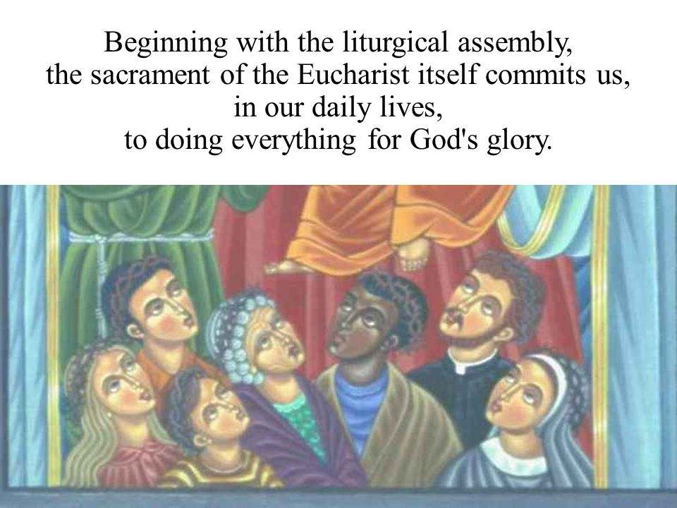 Beginning with the liturgical assembly,