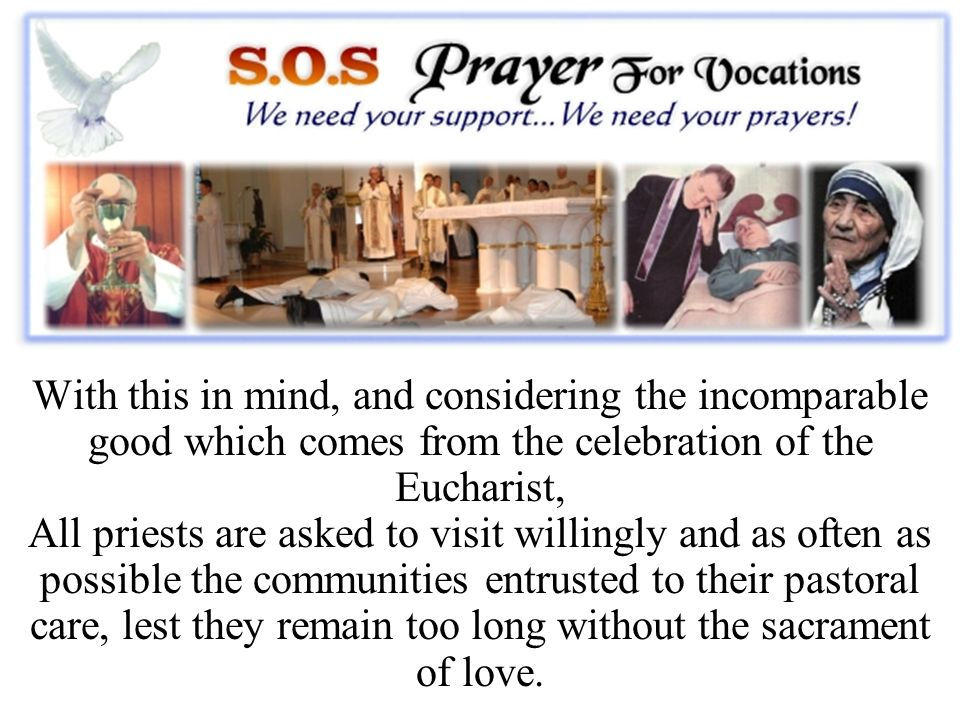With this in mind, and considering the incomparable good which comes from the celebration of the Eucharist,