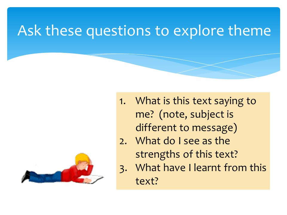 Ask these questions to explore theme