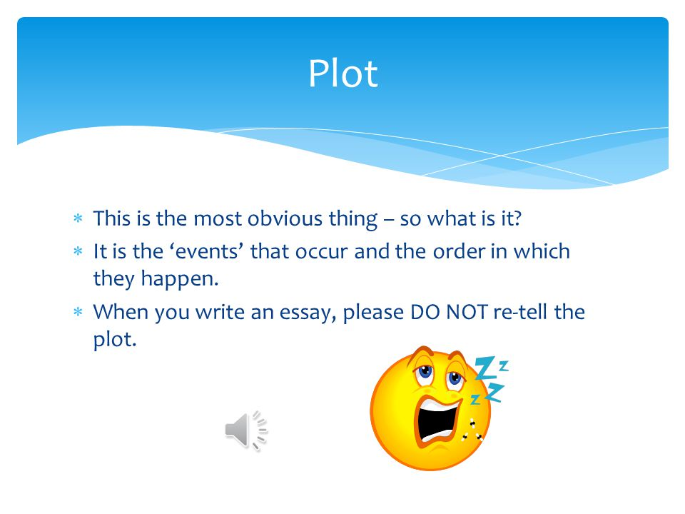 Plot This is the most obvious thing – so what is it