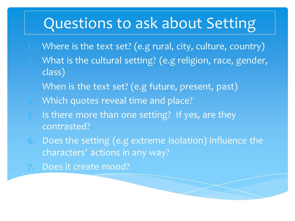 Questions to ask about Setting
