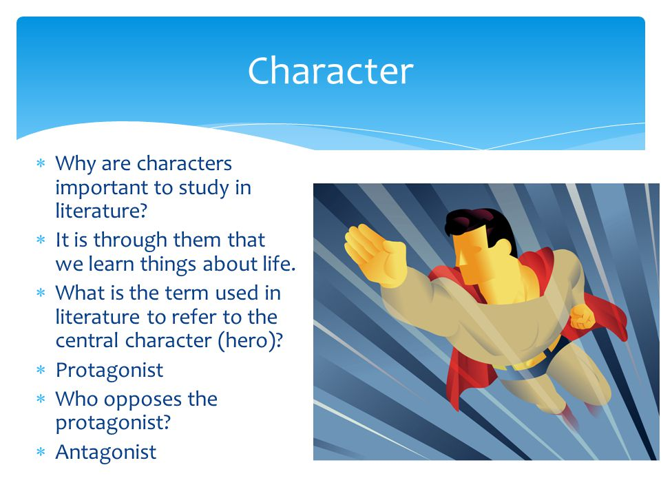 Character Why are characters important to study in literature
