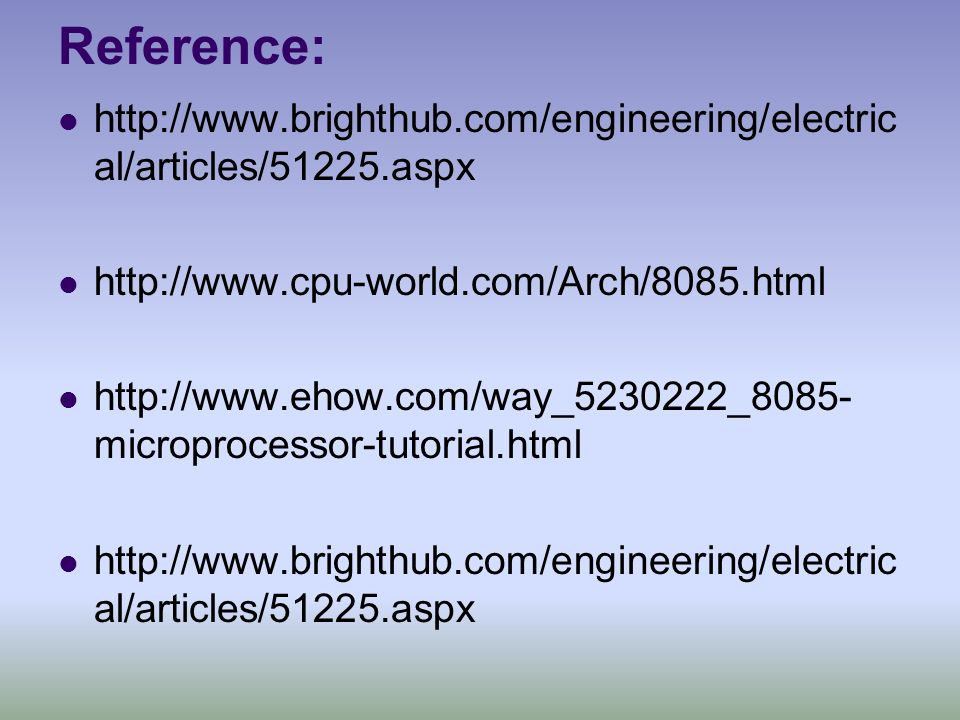 Reference: http://www.brighthub.com/engineering/electrical/articles/51225.aspx. http://www.cpu-world.com/Arch/8085.html.