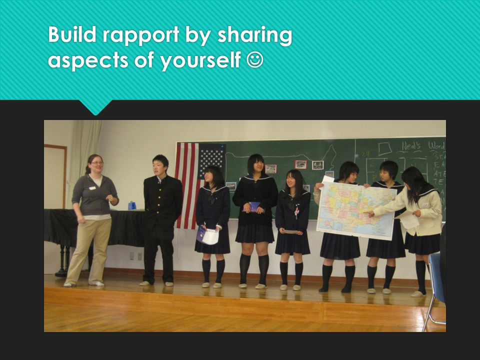 Build rapport by sharing aspects of yourself 