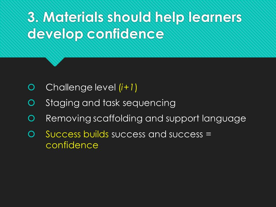 3. Materials should help learners develop confidence