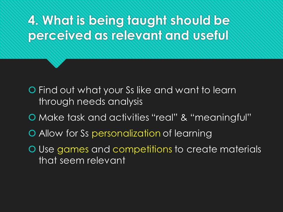 4. What is being taught should be perceived as relevant and useful