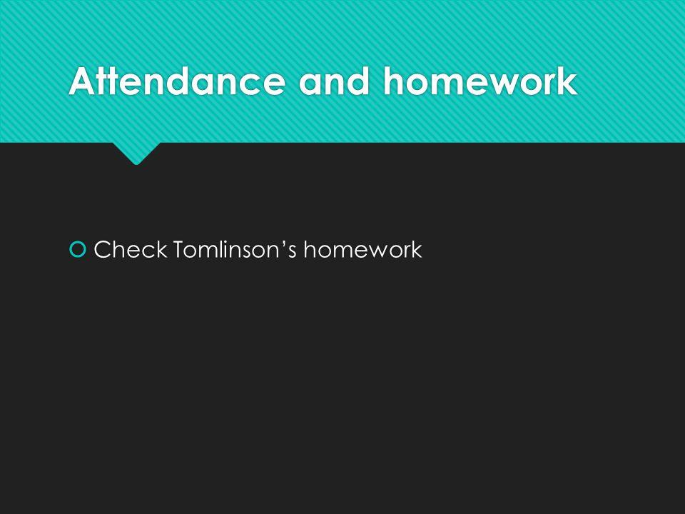 Attendance and homework