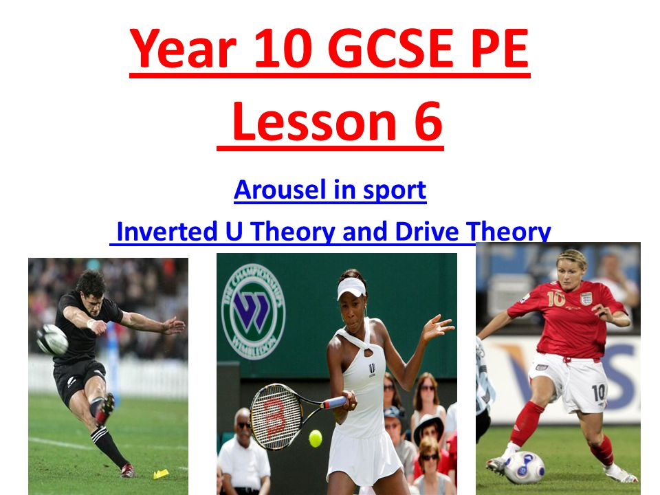 Arousel in sport Inverted U Theory and Drive Theory