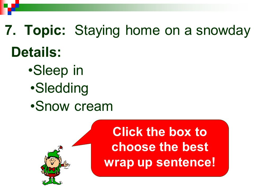 7. Topic: Staying home on a snowday