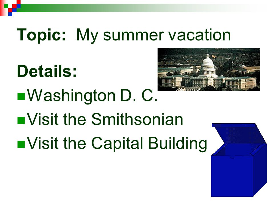 Topic: My summer vacation