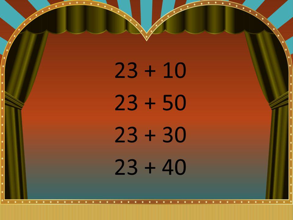 23 + 10 23 + 50 23 + 30 23 + 40
