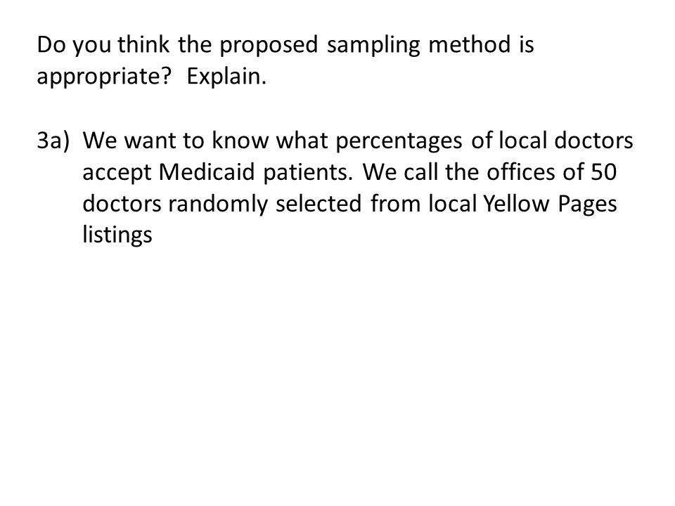 Do you think the proposed sampling method is appropriate Explain.