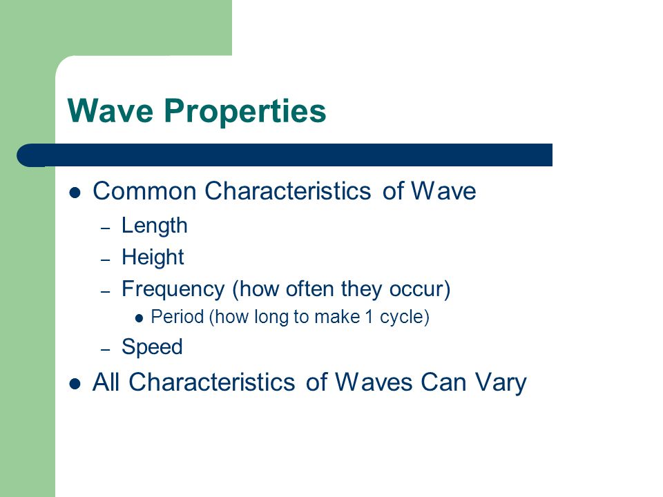 Wave Properties Common Characteristics of Wave