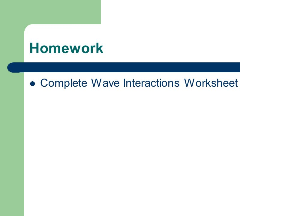 Homework Complete Wave Interactions Worksheet