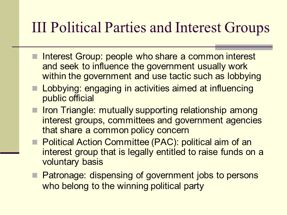 III Political Parties and Interest Groups