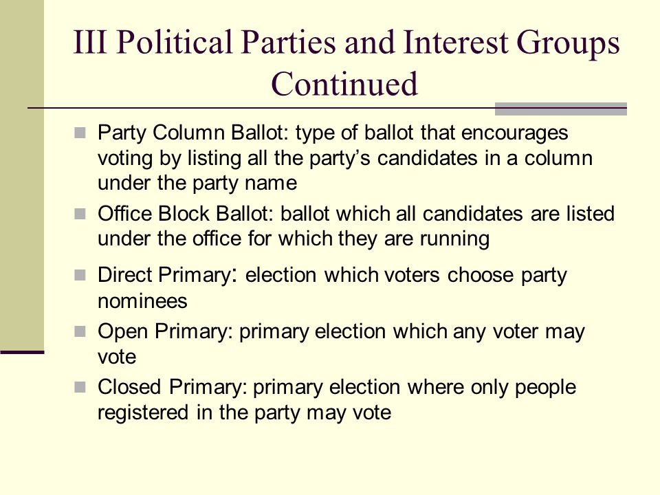 III Political Parties and Interest Groups Continued