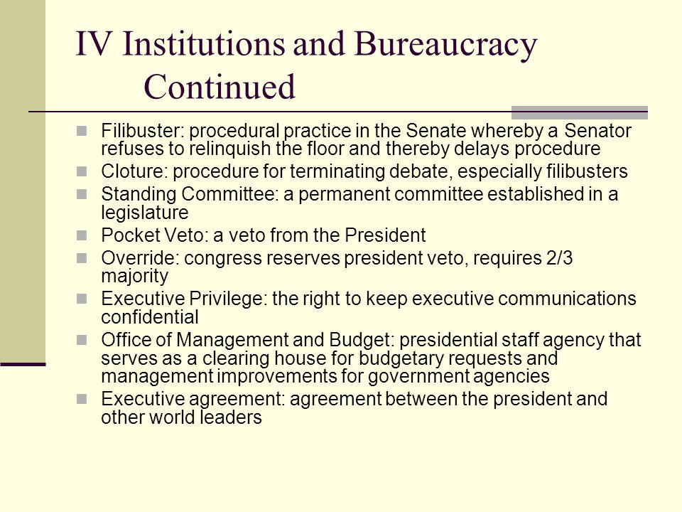 IV Institutions and Bureaucracy Continued