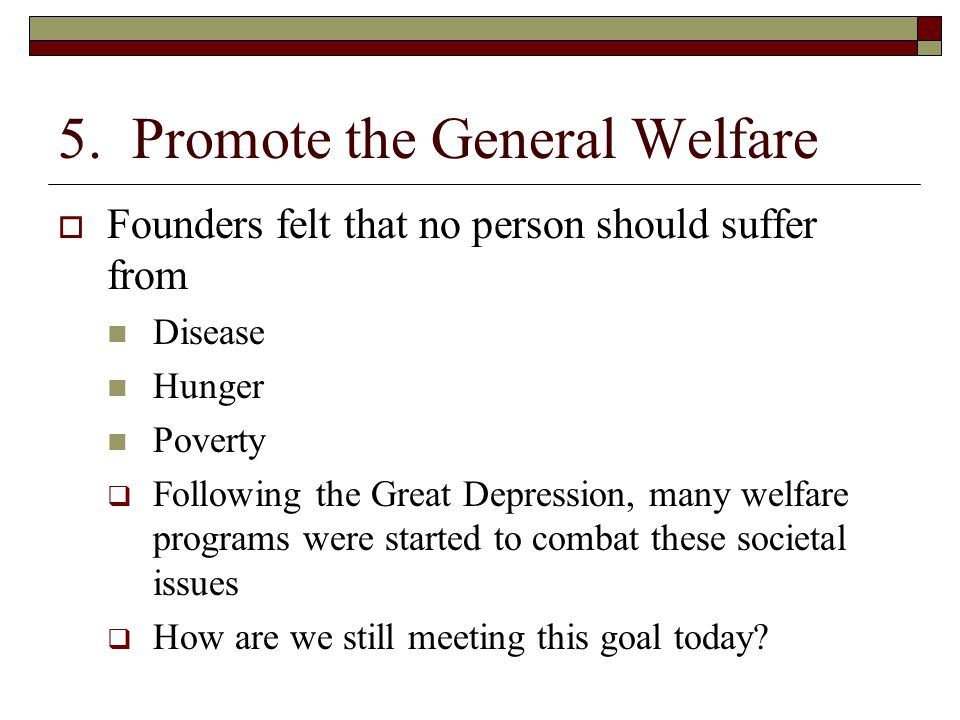 5. Promote the General Welfare
