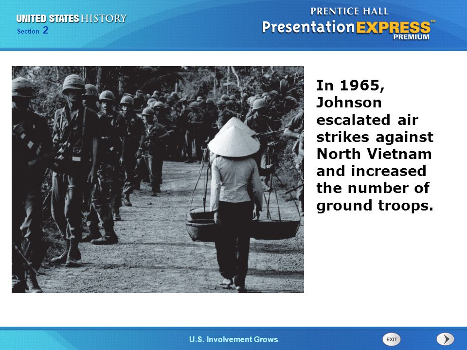 In 1965, Johnson escalated air strikes against North Vietnam and increased the number of ground troops.