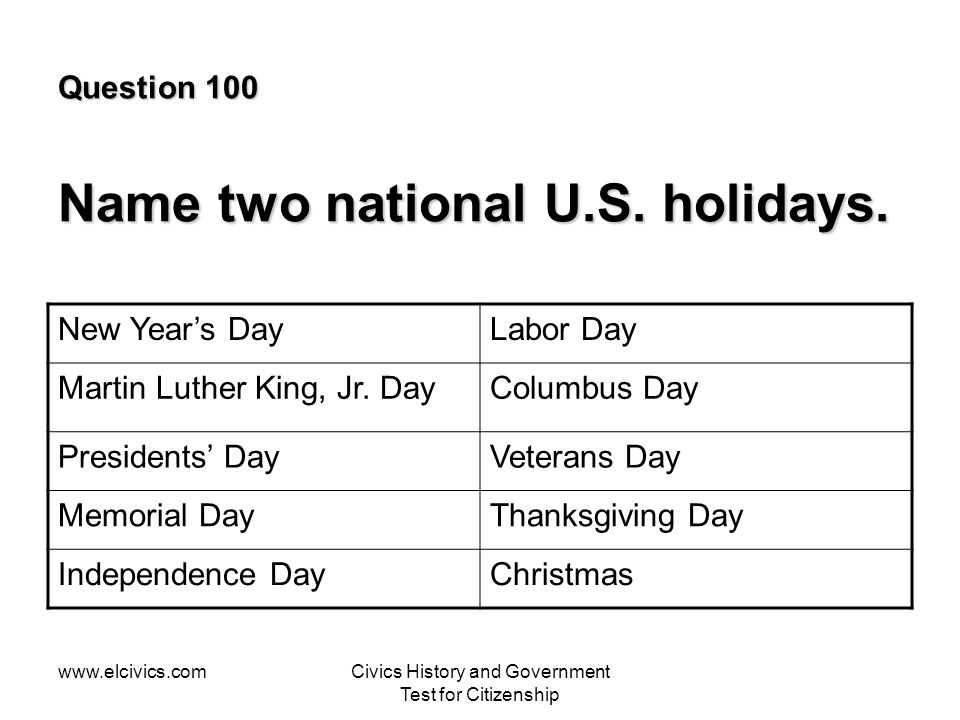 Question 100 Name two national U.S. holidays.