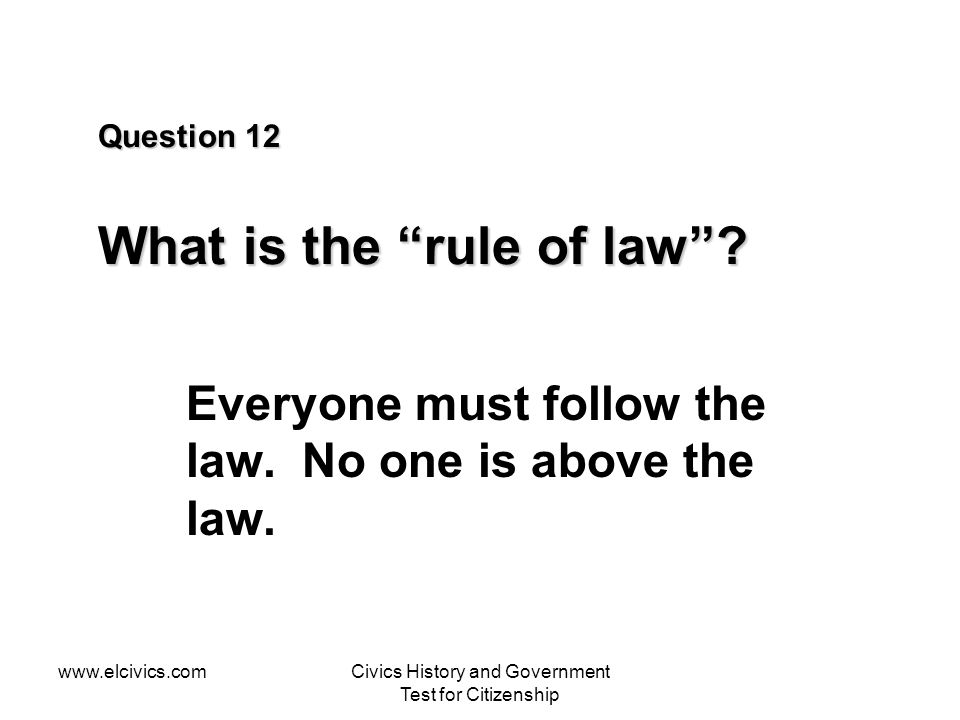 Question 12 What is the rule of law
