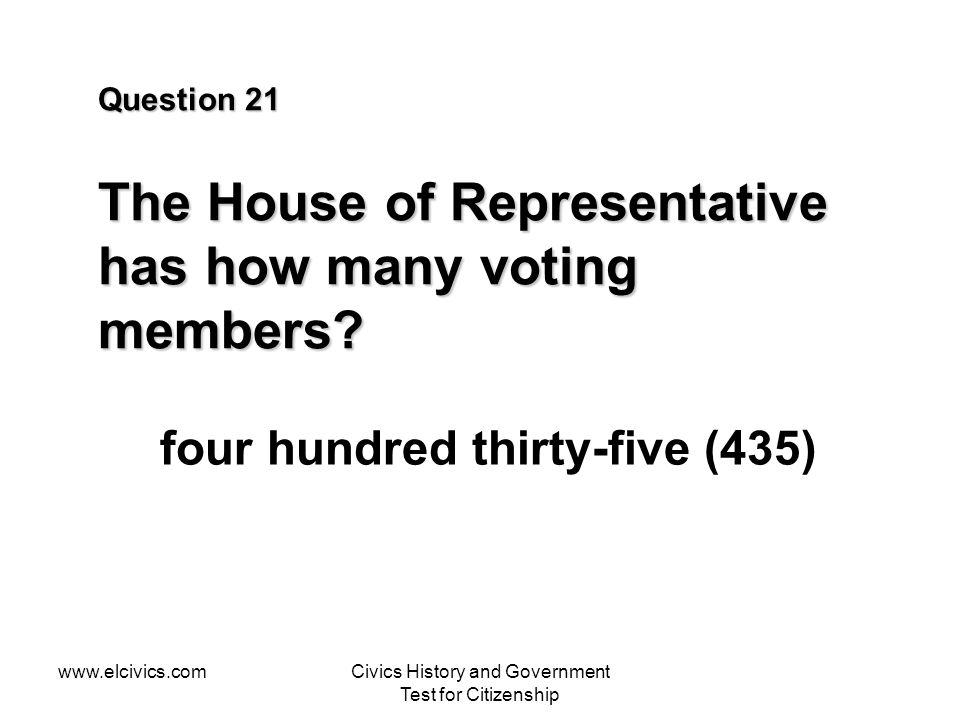 Question 21 The House of Representative has how many voting members