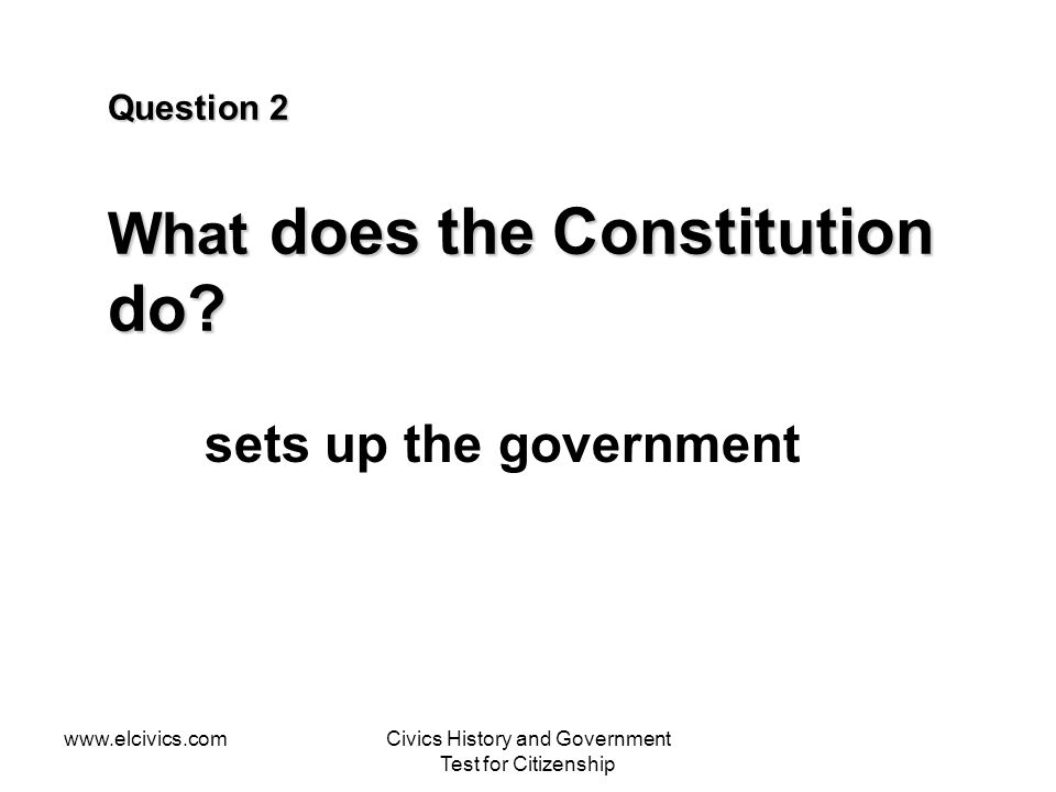 Question 2 What does the Constitution do