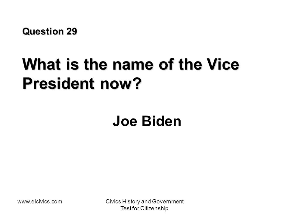 Question 29 What is the name of the Vice President now