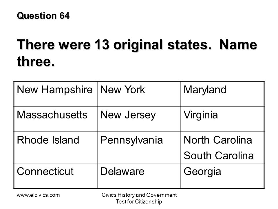 Question 64 There were 13 original states. Name three.