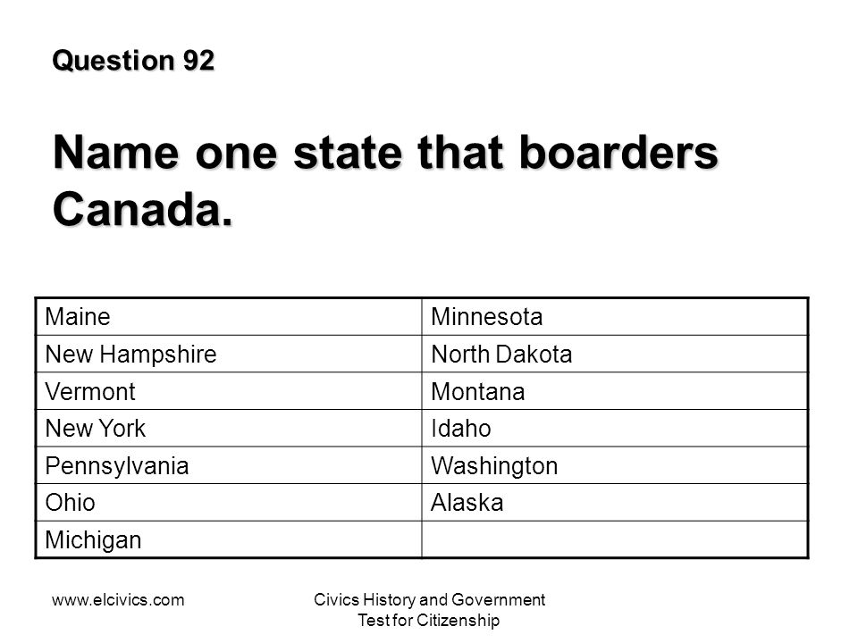 Question 92 Name one state that boarders Canada.