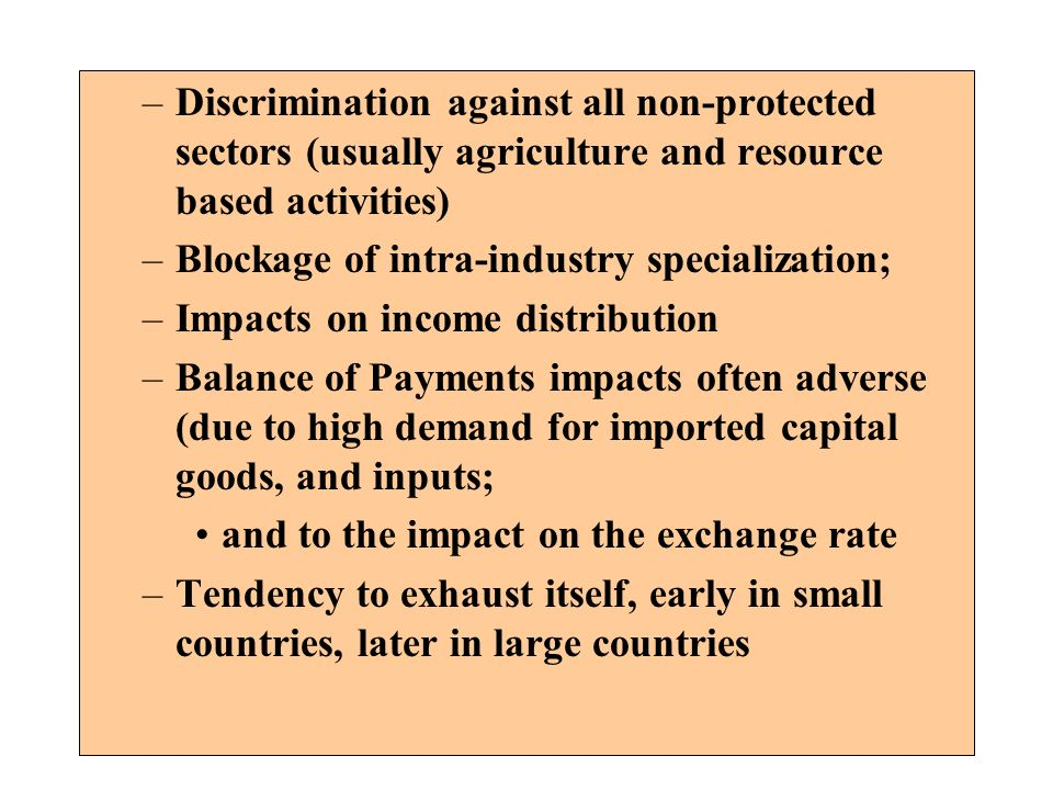 Discrimination against all non-protected sectors (usually agriculture and resource based activities)