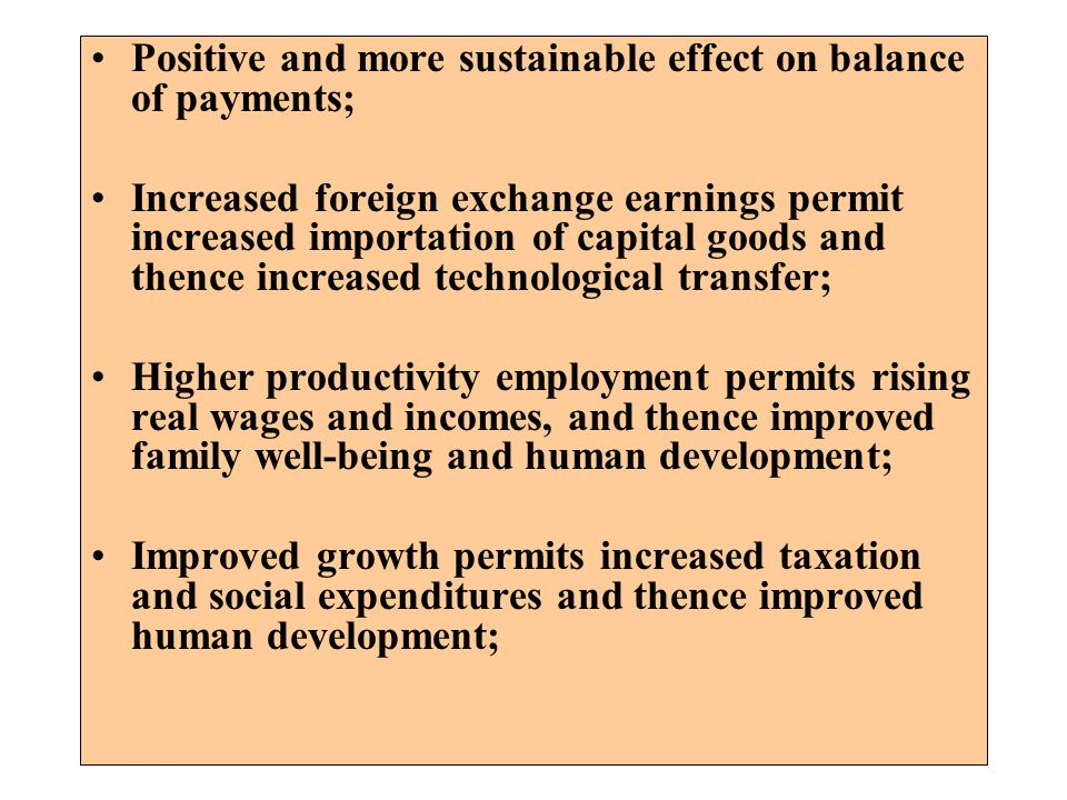 Positive and more sustainable effect on balance of payments;