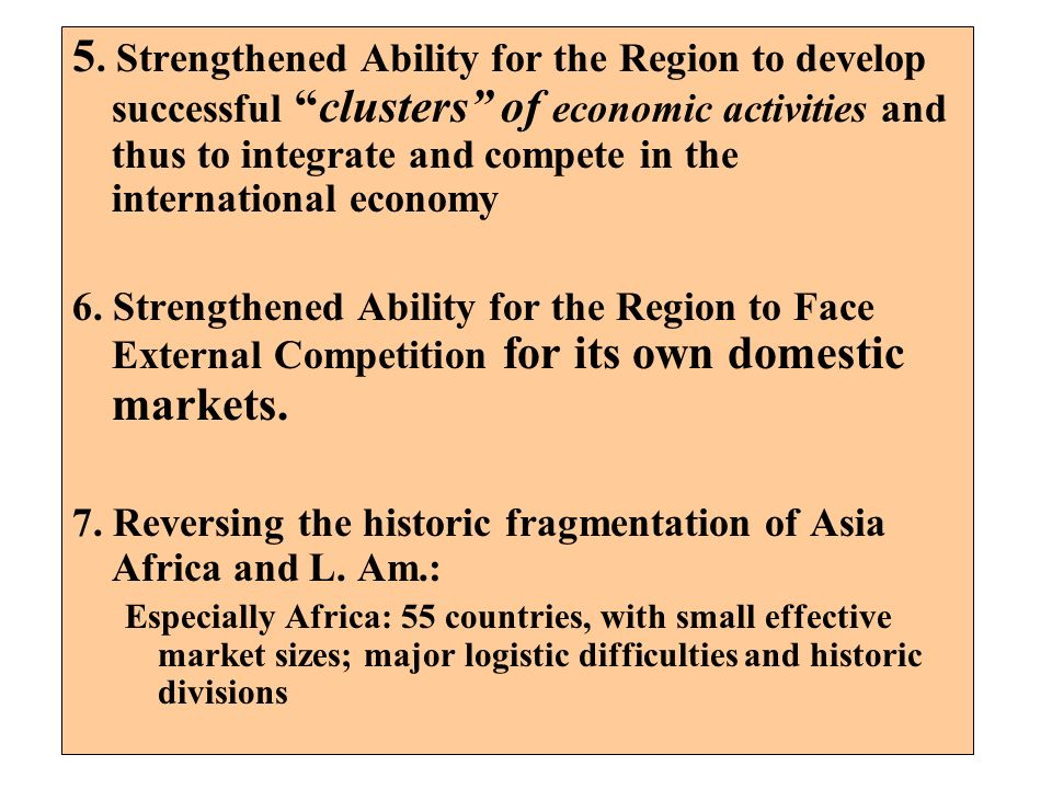 5. Strengthened Ability for the Region to develop successful clusters of economic activities and thus to integrate and compete in the international economy
