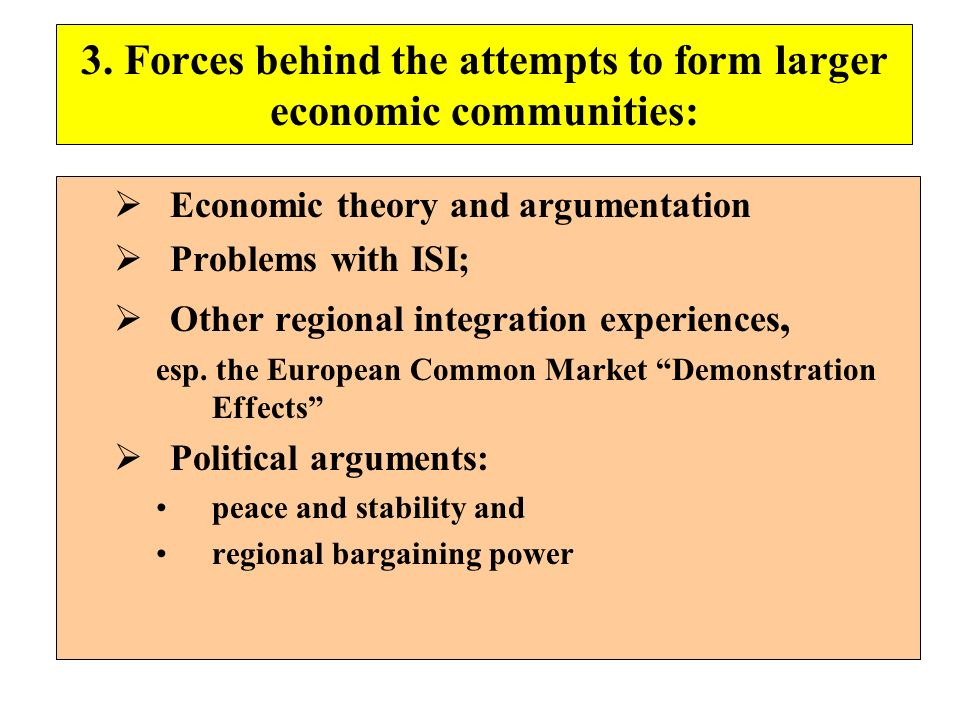 3. Forces behind the attempts to form larger economic communities: