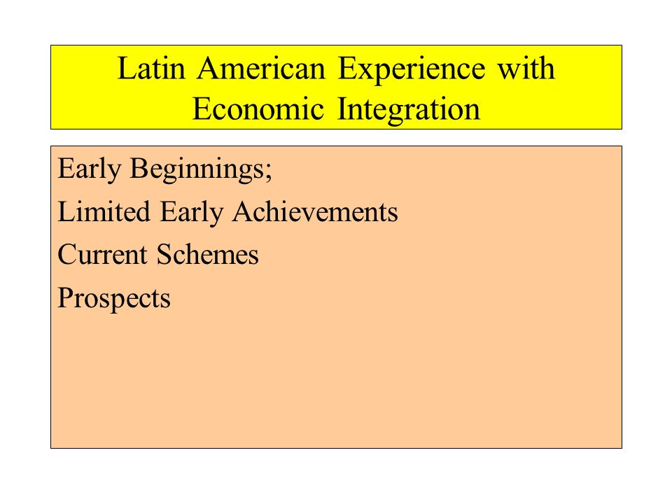 Latin American Experience with Economic Integration