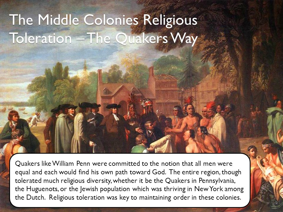 The Middle Colonies Religious Toleration – The Quakers Way