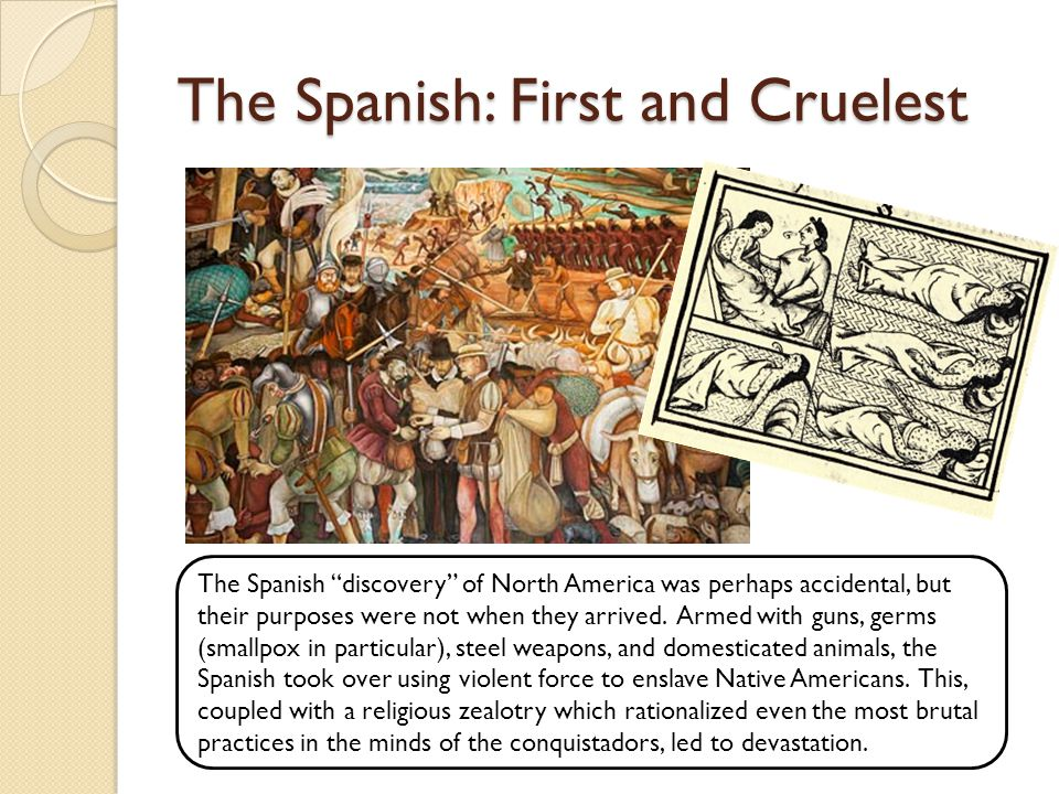 The Spanish: First and Cruelest