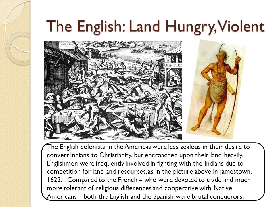 The English: Land Hungry, Violent