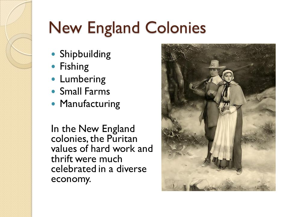 New England Colonies Shipbuilding Fishing Lumbering Small Farms