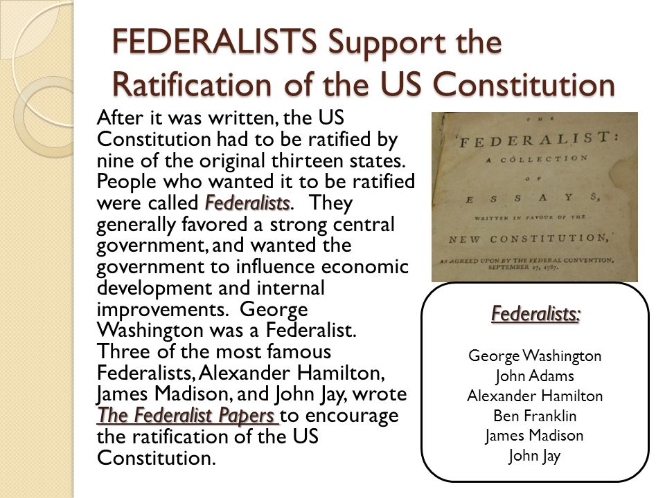 FEDERALISTS Support the Ratification of the US Constitution