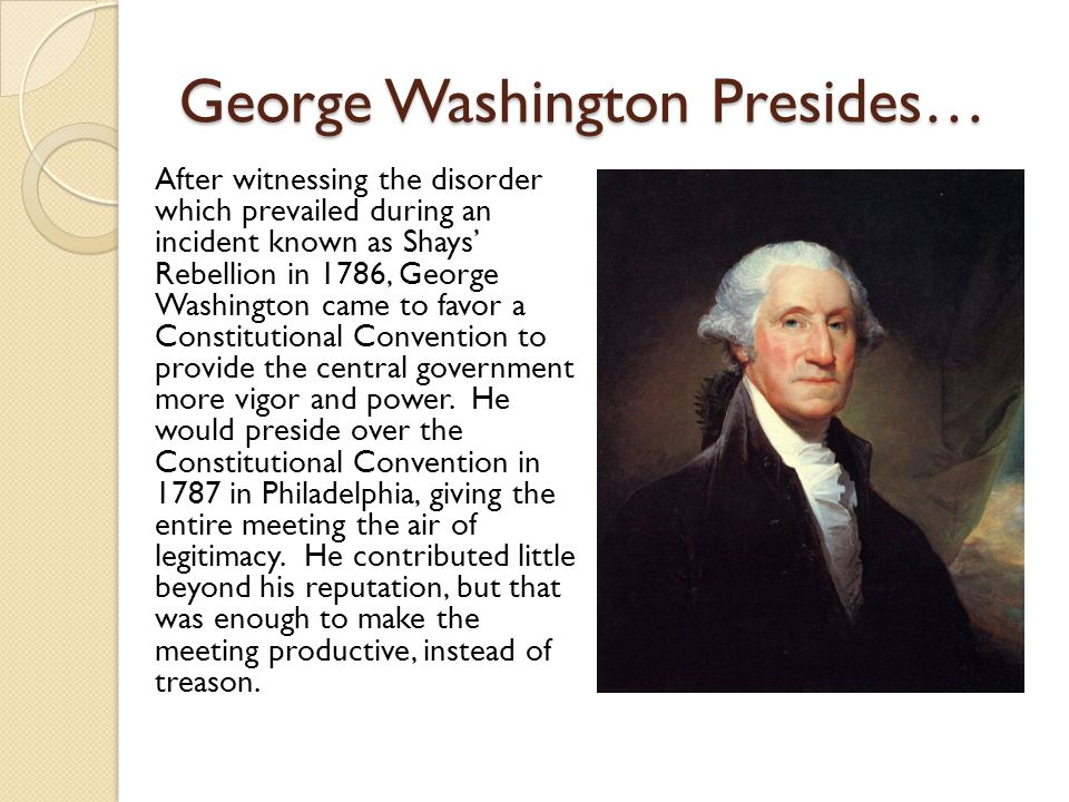 George Washington Presides…