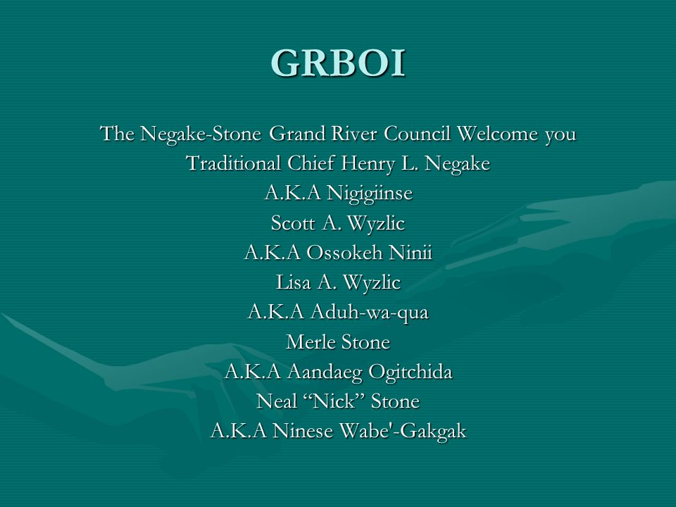 GRBOI The Negake-Stone Grand River Council Welcome you