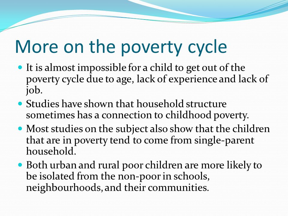 More on the poverty cycle