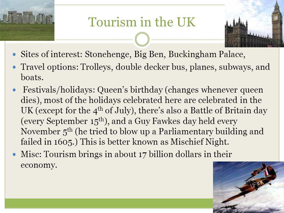 Tourism in the UK Sites of interest: Stonehenge, Big Ben, Buckingham Palace,
