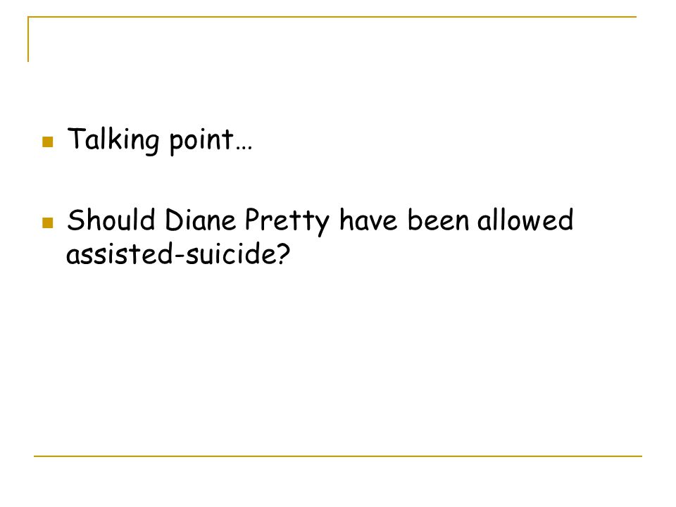 Talking point… Should Diane Pretty have been allowed assisted-suicide