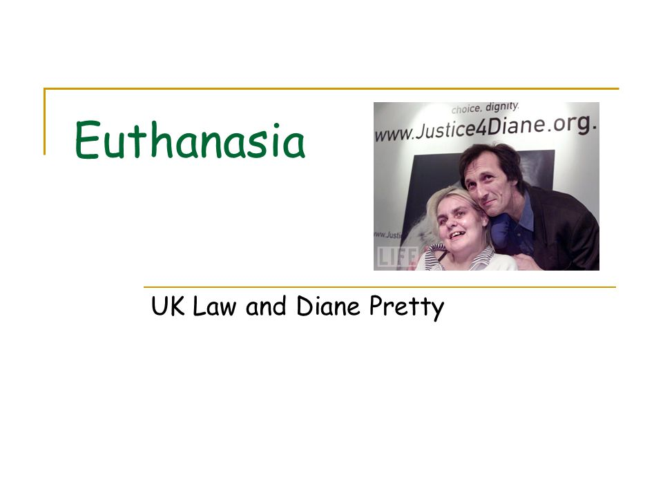 Euthanasia UK Law and Diane Pretty