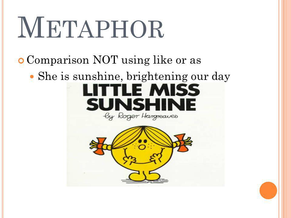 Metaphor Comparison NOT using like or as