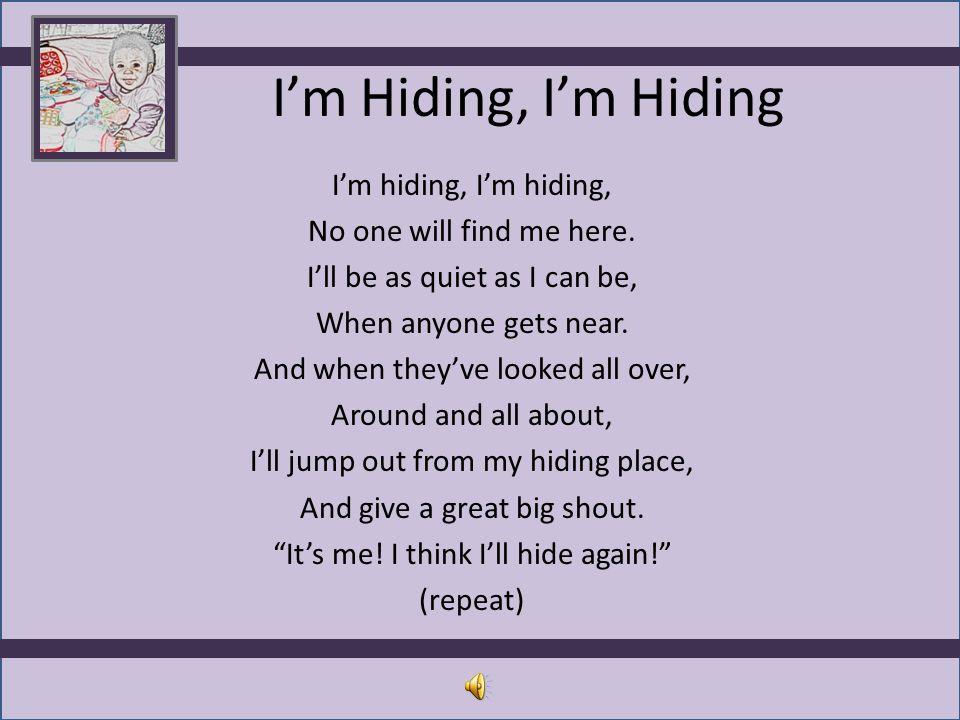 I'm Hiding, I'm Hiding