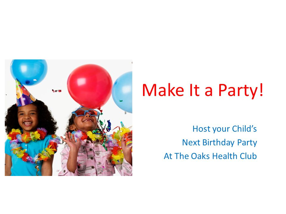 Host your Child's Next Birthday Party At The Oaks Health Club